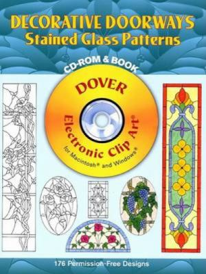 Decorative Doorways Stained Glass Patterns [With CDROM] 9780486996295