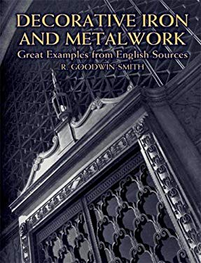 Decorative Iron and Metalwork: Great Examples from English Sources 9780486420585