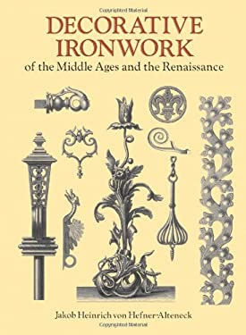 Decorative Ironwork of the Middle Ages and the Renaissance 9780486292601