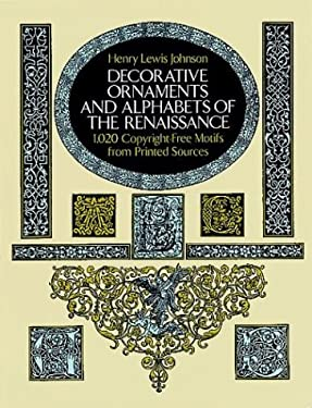 Decorative Ornaments and Alphabets of the Renaissance