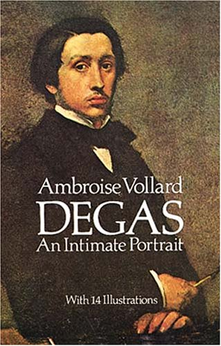 Degas: An Intimate Portrait 9780486251318