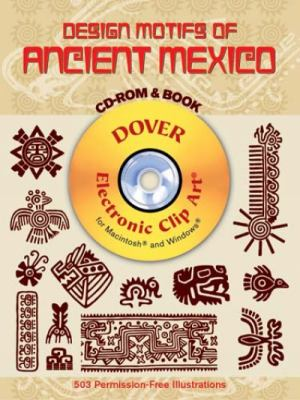 Design Motifs of Ancient Mexico [With CDROM]