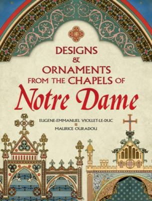 Designs & Ornaments from the Chapels of Notre Dame 9780486475387