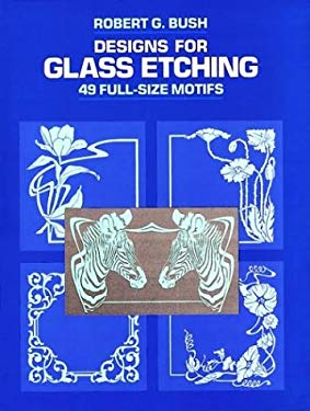 Designs for Glass Etching: 49 Full-Size Motifs 9780486260006