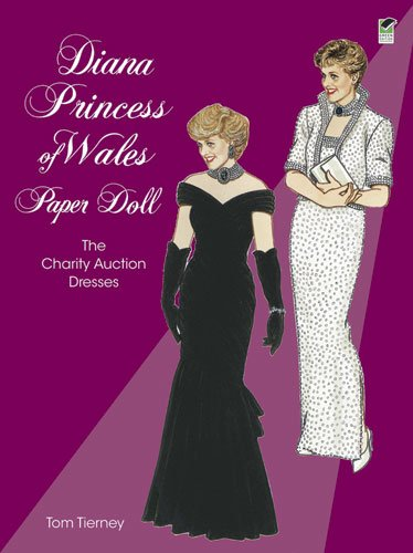 Diana Princess of Wales Paper Doll: The Charity Auction Dresses 9780486400150