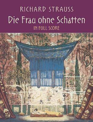 Die Frau Ohne Schatten In Full Score 9780486439204