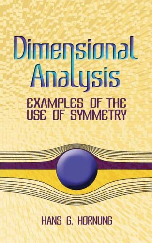 Dimensional Analysis: Examples of the Use of Symmetry 9780486446059