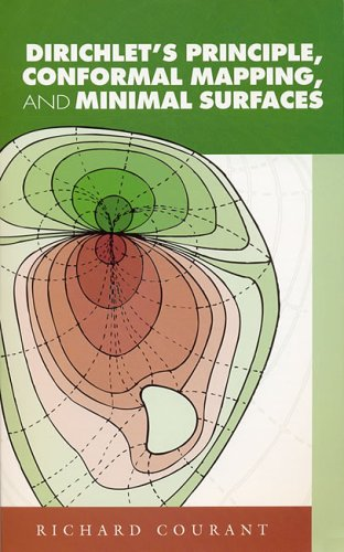 Dirichlet's Principle, Conformal Mapping, and Minimal Surfaces 9780486445526