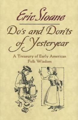 Do's and Don'ts of Yesteryear: A Treasury of Early American Folk Wisdom 9780486455945