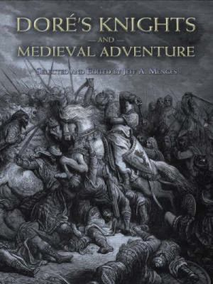 Dore's Knights and Medieval Adventure 9780486465425