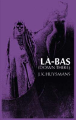 Down There (La-Bas) 9780486228372