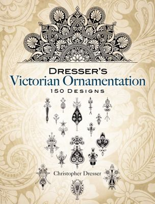 Dresser's Victorian Ornamentation: 150 Designs 9780486455648