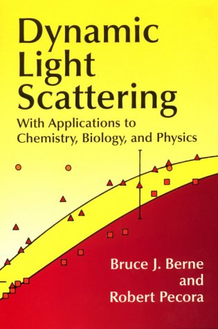 Dynamic Light Scattering: With Applications to Chemistry, Biology, and Physics 9780486411552