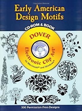 Early American Design Motifs [With CDROM] 9780486995731