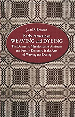 Early American Weaving and Dyeing 9780486234403