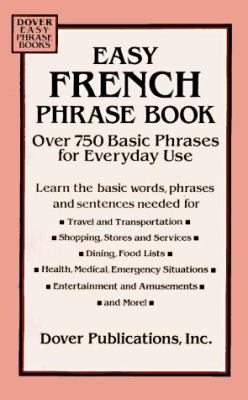 Easy French Phrase Book: Over 750 Phrases for Everyday Use 9780486280837