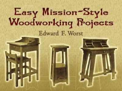 Easy Mission-Style Woodworking Projects 9780486444123