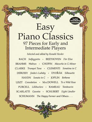 Easy Piano Classics Easy Piano Classics: 97 Pieces for Early and Intermediate Players 97 Pieces for Early and Intermediate Players