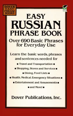 Easy Russian Phrase Book: Over 690 Basic Phrases for Everyday Use 9780486286693