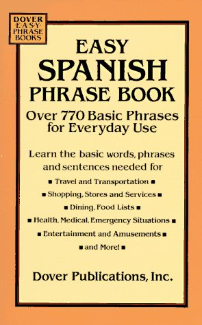 Easy Spanish Phrase Book: Over 770 Basic Phrases for Everyday Use 9780486280868