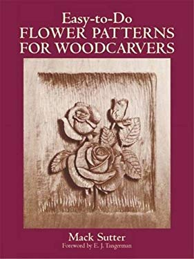 Easy-To-Do Flower Patterns for Woodcarvers 9780486265209