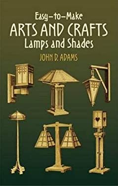 Easy-To-Make Arts and Crafts Lamps and Shades 9780486443553