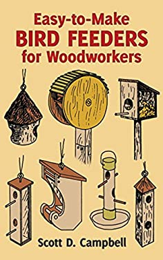 Easy-To-Make Bird Feeders for Woodworkers 9780486258478