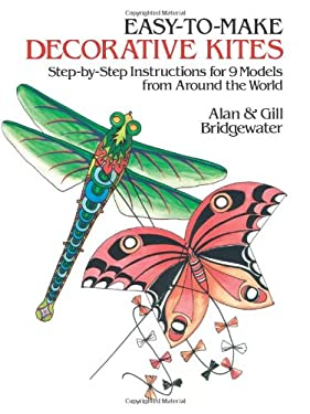 Easy-To-Make Decorative Kites: Step-By-Step Instructions for 9 Models from Around the World 9780486249810