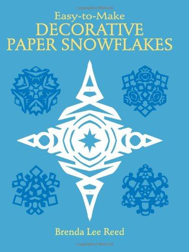 Easy-To-Make Decorative Paper Snowflakes 9780486254081