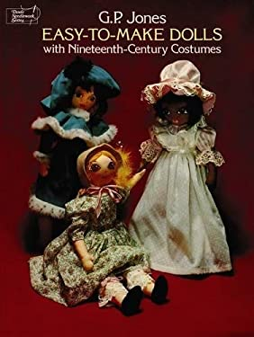 Easy-To-Make Dolls with Nineteenth-Century Costumes 9780486234267