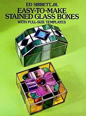 Easy-To-Make Stained Glass Boxes: With Full-Size Templates 9780486245607