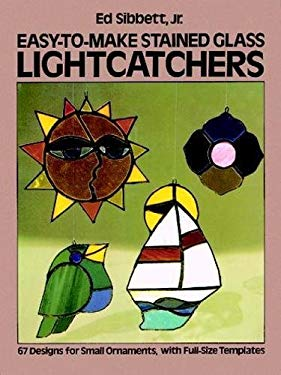 Easy-To-Make Stained Glass Lightcatchers 9780486240817