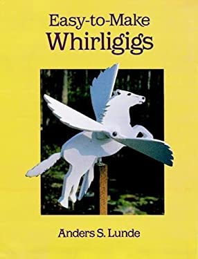Easy-To-Make Whirligigs 9780486289656