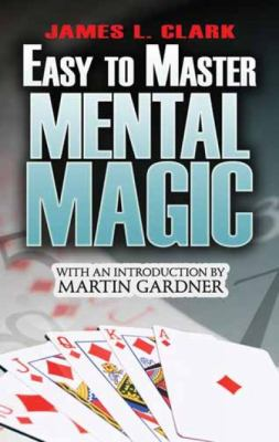 Easy-To-Master Mental Magic 9780486479545