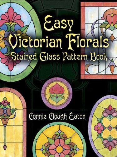 Easy Victorian Florals Stained Glass Pattern Book 9780486441740