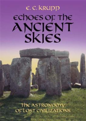 Echoes of the Ancient Skies: The Astronomy of Lost Civilizations 9780486428826