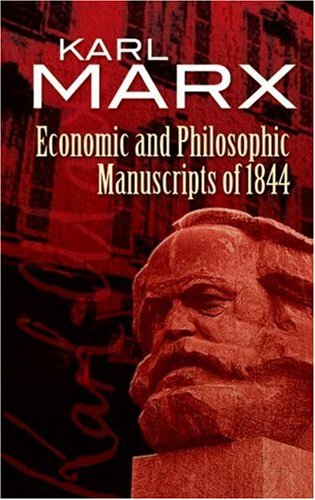 Economic and Philosophic Manuscripts of 1844 9780486455617