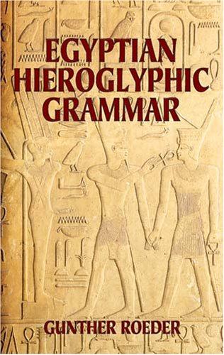 Egyptian Hieroglyphic Grammar: A Handbook for Beginners 9780486425092