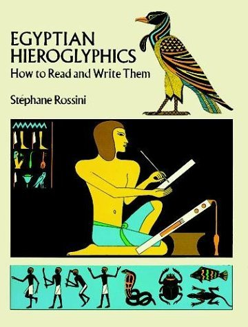 Egyptian Hieroglyphics: How to Read and Write Them 9780486260136