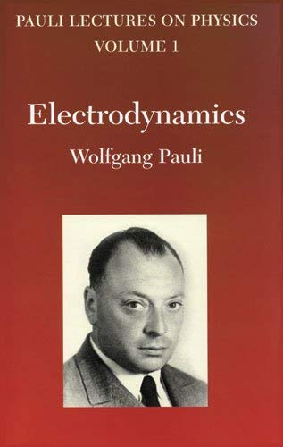 Electrodynamics: Volume 1 of Pauli Lectures on Physics 9780486414577