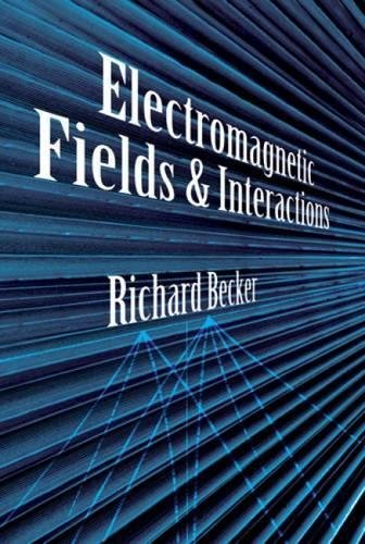 Electromagnetic Fields and Interactions 9780486642901