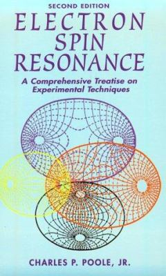 Electron Spin Resonance: A Comprehensive Treatise on Experimental Techniques/Second Edition 9780486694443