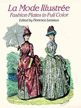 Elegant French Fashions of the Late Nineteenth Century: 103 Costumes from La Mode Illustree, 1886