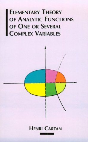 Elementary Theory of Analytic Functions of One or Several Complex Variables 9780486685434