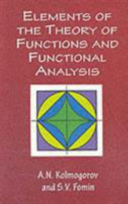 Elements of the Theory of Functions and Functional Analysis 9780486406831