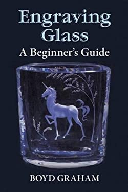 Engraving Glass: A Beginner's Guide 9780486266831