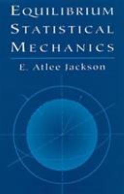 Equilibrium Statistical Mechanics 9780486411859