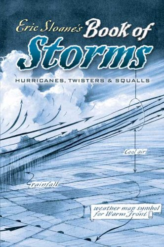 Eric Sloane's Book of Storms: Hurricanes, Twisters and Squalls 9780486451008