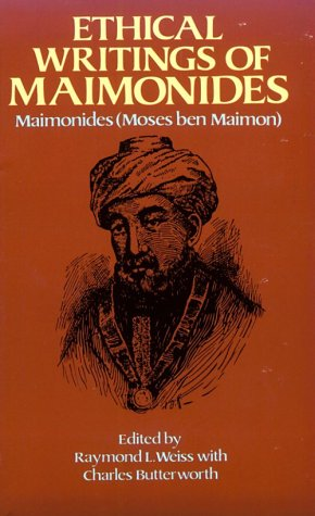 Ethical Writings of Maimonides Ethical Writings of Maimonides 9780486245225