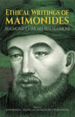 Ethical Writings of Maimonides Ethical Writings of Maimonides